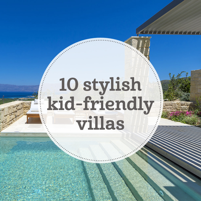 i-escape blog / 10 stylish kid-friendly villas