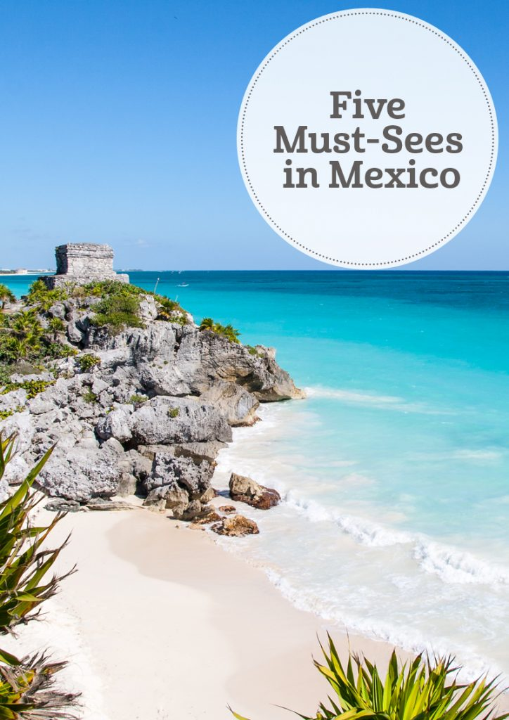 i-escape blog / 5 must-sees in Mexico