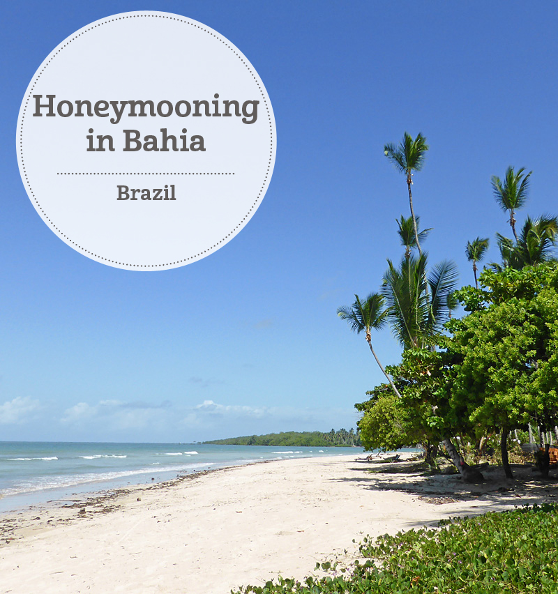 i-escape blog / A Brazil honeymoon: Beautiful Bahia