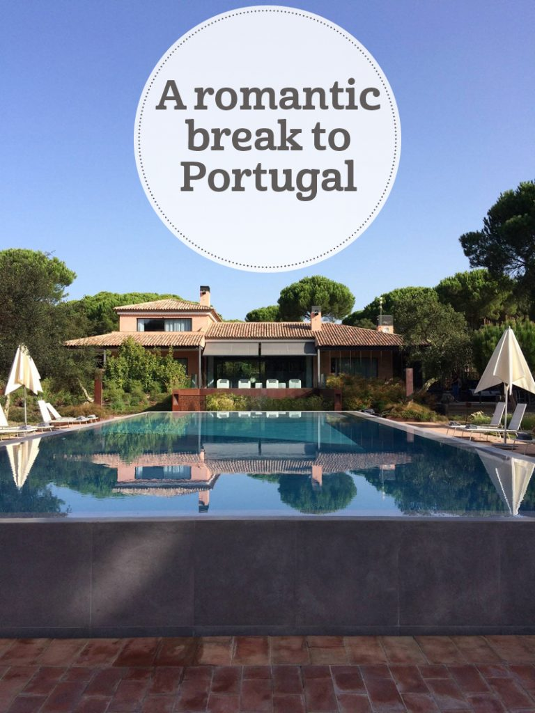 The i-escape blog / A romantic short break to Portugal