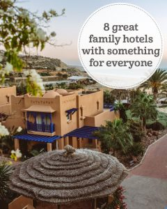 The i-escape blog / 8 great family hotels with something for everyone