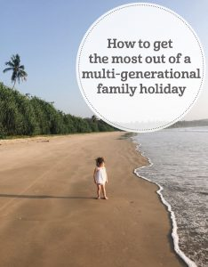 The i-escape blog / How to get the most out of a multi-generational family holiday