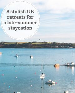 The i-escape blog / 8 stylish UK retreats for a late-summer staycation