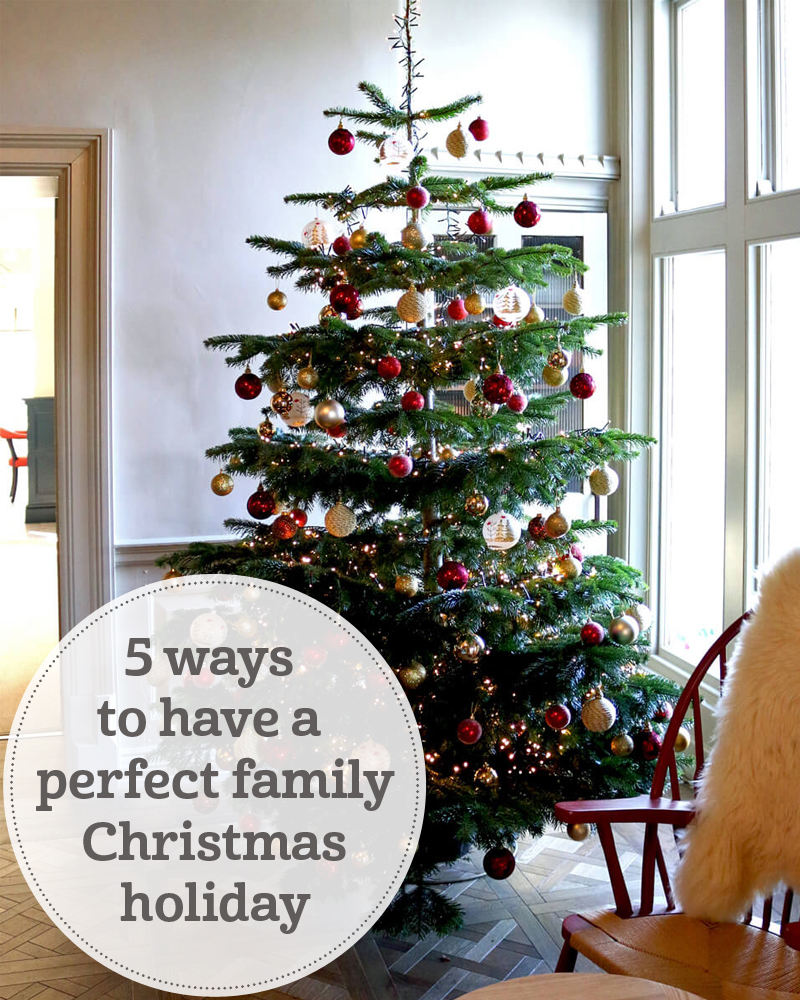 The i-escape blog / 5 ways to have a perfect family Christmas holiday